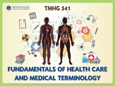 TMHG 541 Fundamentals of Health Care and Medical Terminology